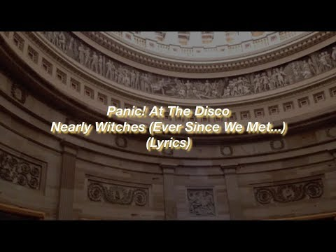 Panic! At The Disco || Nearly Witches (Ever Since We Met...) || (Lyrics)
