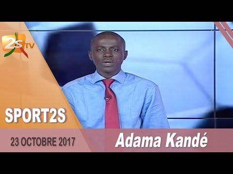 SPORT2S DU 23 OCTOBRE 2017 AVEC ADAMA KANDÉ