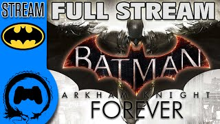 Batman: Arkham Knight - FOREVER -