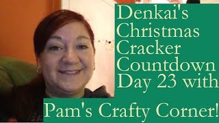 Denkai's Christmas Cracker Countdown - 23rd December!