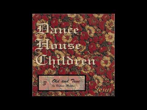 Dance House Children -- Jesus (complete album)