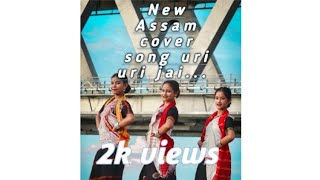 New Assamese song uri uri jai cover video #assames song#