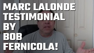 🎥 Marc Lalonde (The Wealthy Trainer) Testimonial by Bob Fernicola!