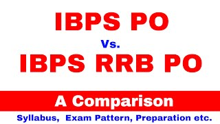 IBPS PO Vs. IBPS RRB PO , Comparison of Syllabus , Exam pattern Salary etc. 2017 Video