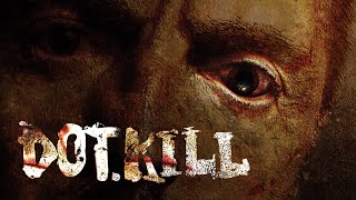 Dot.Kill - Full Movie