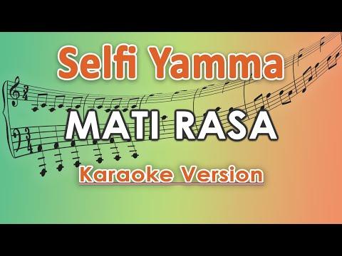 Selfi Yamma LIDA - Mati Rasa (Karaoke Lirik Tanpa Vokal) By Regis