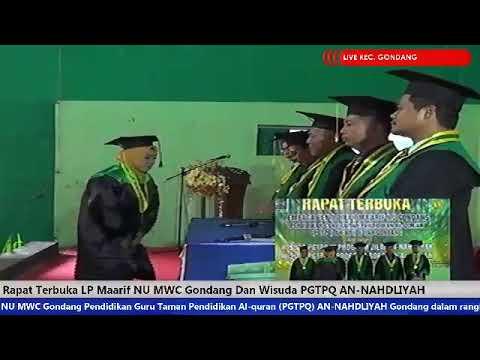 Rapat Terbuka LP Maarif NU MWC Gondang Dan Wisuda PGTPQ AN-NAHDLIYAH