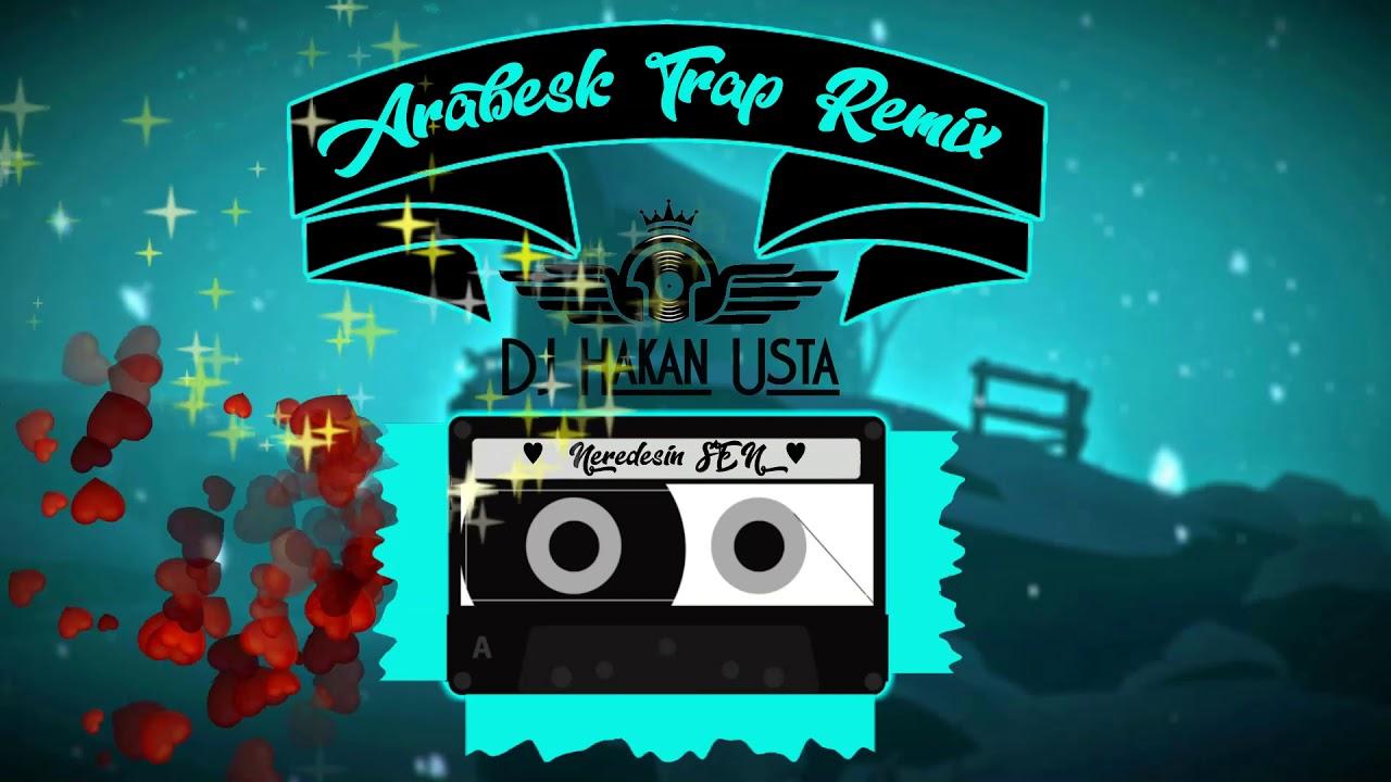 Müslüm Gürses Neredesin Sen-Tatlı Dillim DJ Hakan Usta (Arabesk Trap Remix)