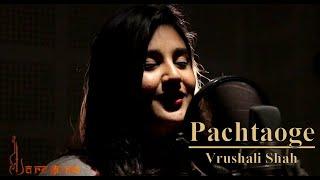 Pachtaoge | Female Cover | Vrushali Shah | Studio 87