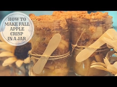 APPLE CRISP IN A JAR RECIPE EASY FALL DESSERT
