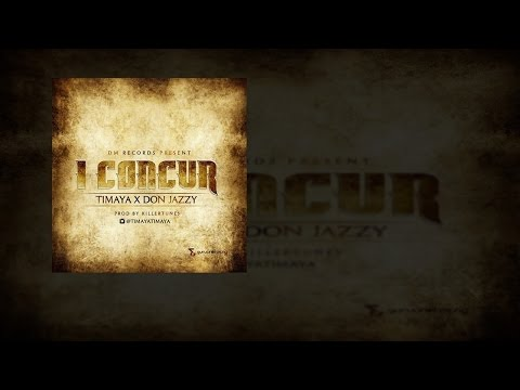 Timaya - I Concur ft. Don Jazzy (OFFICIAL AUDIO 2015)
