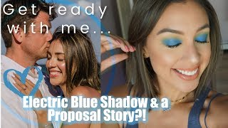 Get Ready with Me | Electric Blue // HOW HE PROPOSED💍!