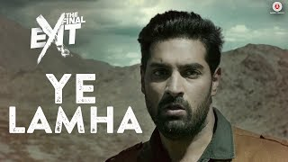 Ye Lamha | The Final Exit | Kunaal Roy K | Shaan
