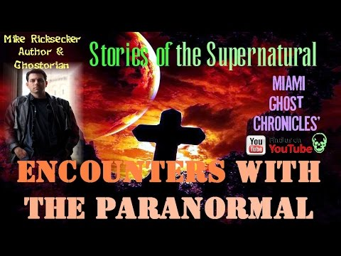Encounters with the Paranormal | True Adventures of a Ghostorian | Stories of the Supernatural