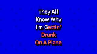 Dierks Bentley   Drunk On A Plane karaoke