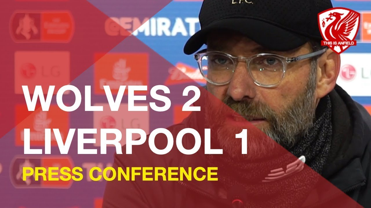 fa-cup-wolves-2-1-liverpool-jurgen-klopp-press-conference