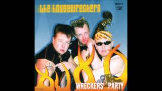 The Housewreckers - Wreckers Party