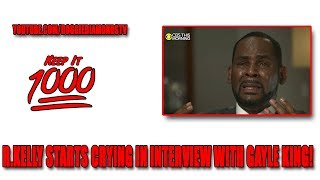 R. Kelly Crying In The Interview With Gayle King | Keep It 1000