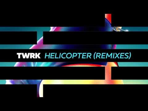 TWRK - Helicopter (Sliink Remix) [Official Full Stream]