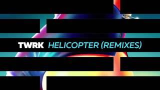 TWRK - Helicopter (Sliink Remix) [Official Full Stream]