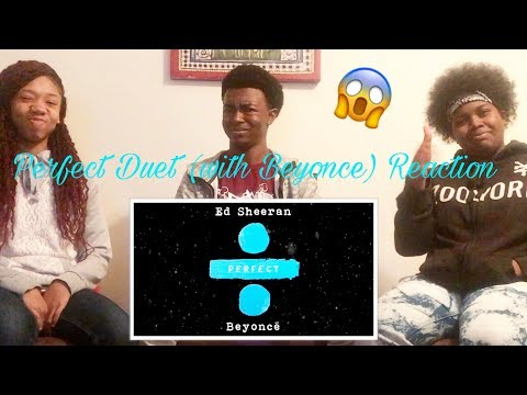 Ed Sheeran -Perfect Duet (with Beyonce) Reaction