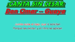 Don Omar-- Guaya Guaya -- KARAOKE (Instrumental) #
