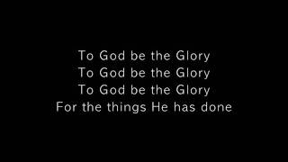 My Tribute [To God be the Glory]