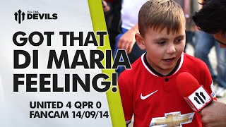 GOT THAT DI MARIA FEELING! | Manchester United 4 QPR 0 | FANCAM