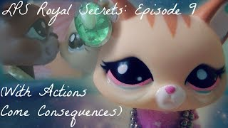 ♛Littlest Pet Shop: Royal Secrets (Episode 9: With Actions Come Consequences)