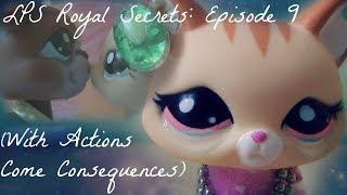 ♛Littlest Pet Shop: Royal Secrets (Episode 9: With Actions Come Consequences)