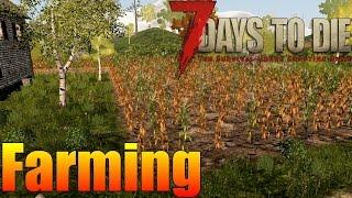 7 Days to Die - Farming & Fertilizer (Alpha 15)