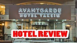 AVANTGARDE TAKSIM HOTEL REVIEW ISTANBUL