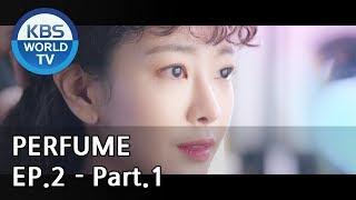 PERFUME I 퍼퓸 EP.2 - Part.1 [ENG]