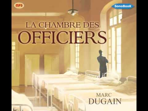 Livre audio la chambre des officiers de marc dugain youtube for Resume la chambre des officiers