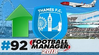THAMES FC | EPISODE 92 | OUR STADIUM IS BIGGER | FOOTBALL MANAGER 2018