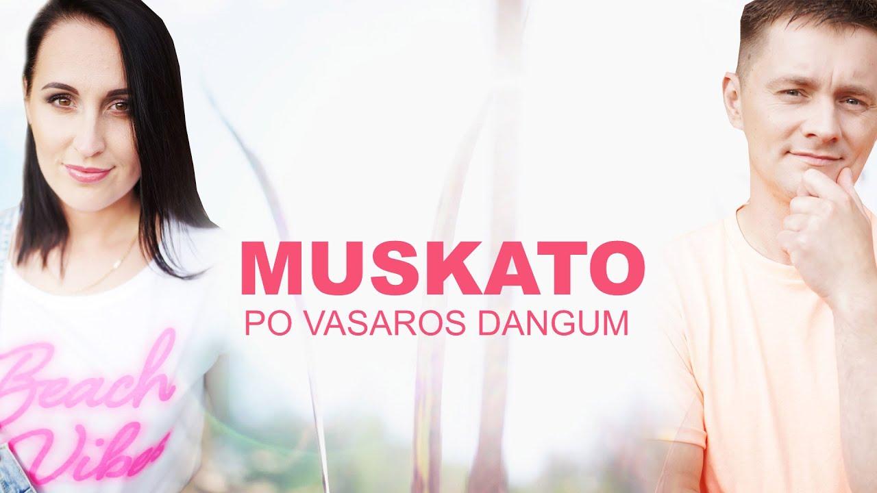 Grupė Muskato    ☀ PO VASAROS DANGUM ☀  Naujiena 2020