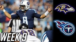 Week 9: Tennessee Titans beat Baltimore Ravens 23-20! Titans win 3rd straight game!