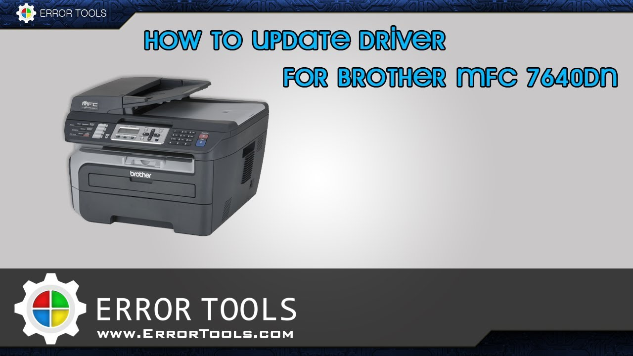 How to update drivers for Brother MFC 7640DN