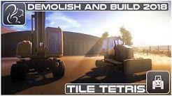 Demolish and Build 2018 (Ep #1) - Tile Tetris