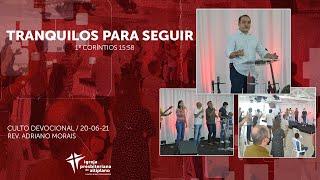 Tranquilos para Seguir - Culto Devocional - IP Altiplano - 20/06
