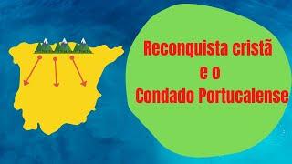 Reconquista cristã e o Condado Portucalense - História  1º ciclo - O Troll explica.