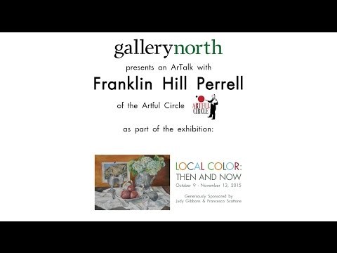 "Art Talk for the 2015 Gallery North ""Local Color: Then & Now"" Exhibition"