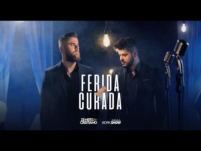 Zé Neto e Cristiano - FERIDA CURADA