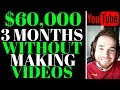 How I Made $60,000 In 3 Months On Youtube WITHOUT Making Videos - Easiest Way To Make Money Online