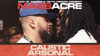 KOTD - Rap Battle - Caustic vs Arsonal | #MASSacre