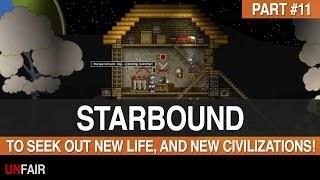 Starbound - Part #11 - To Seek Out New Life, And New Civilizations!