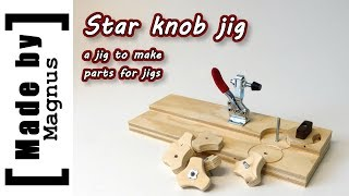 Star knob jig - Made by Magnus