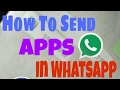 How to send apps on whatsapp (NO ROOT)
