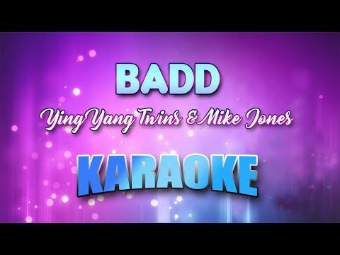 Ying Yang Twins & Mike Jones - Badd (Karaoke version with Lyrics)