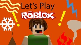 Let's Play Roblox! #3: WEATHER ON STEROIDS?!?